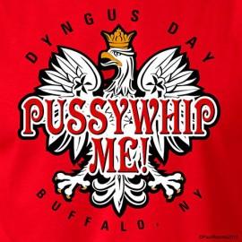 Dyngus Day Buffalo, NY Pussywhip Me T-Shirt